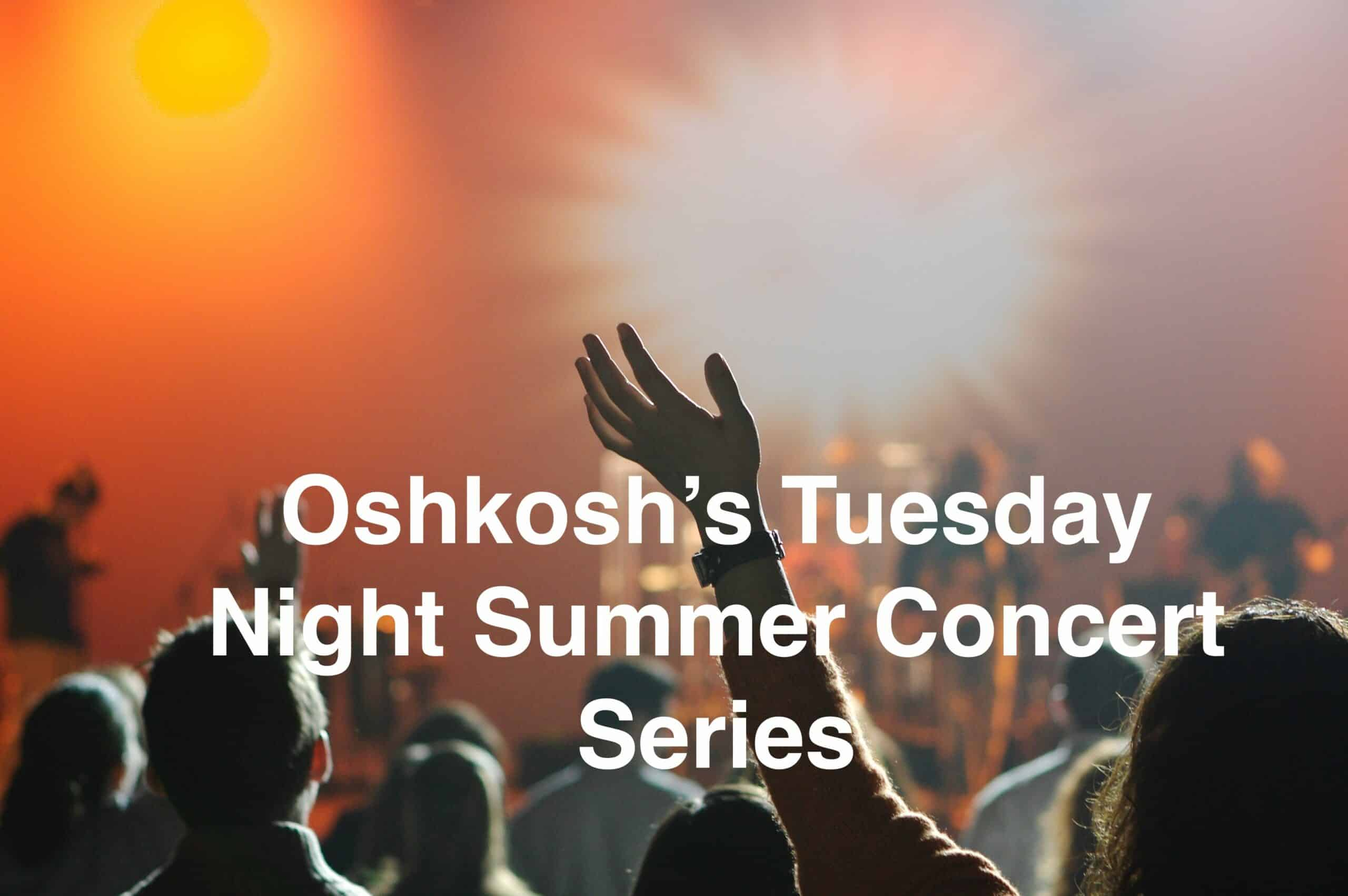 Oshkosh's Tuesday Night Summer Concert Series