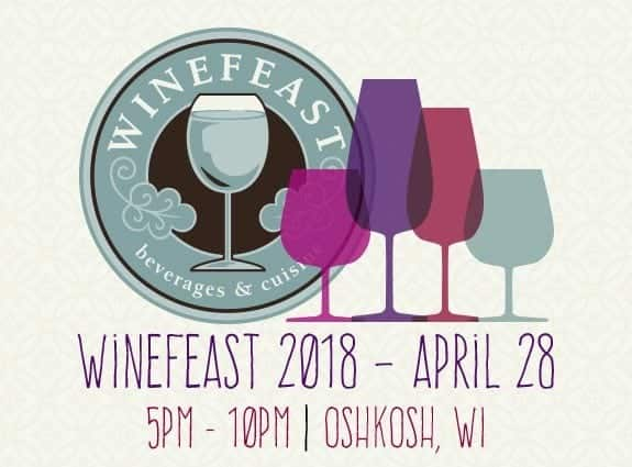 Don't miss WineFeast 2018 in Oshkosh, WI!